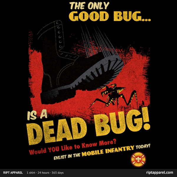 The Only Good Bug...